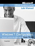 Microsoft Official Academic Course #790: Exam 70-680, Lab Manual: Windows 7 Configuration