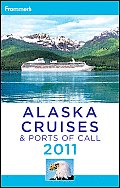 Frommer's Alaska Cruises and Ports of Call 2011
