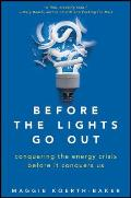 Before the Lights Go Out: Conquering the Energy Crisis Before It Conquers Us Cover