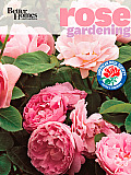 Better Homes & Gardens Rose Gardening