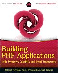 Building PHP Applications with Symfony, CakePHP, and Zend Framework