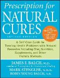 Prescription for Natural Cures A Self Care Guide for Treating Health Problems with Natural Remedies including Diet & Nutrition Nutritional Supplem 2nd Edition