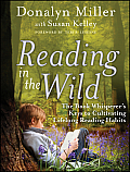 Reading in the Wild The Book Whisperers Keys to Cultivating Lifelong Reading Habits