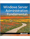 Windows Server Administration Fundamentals: Mta 98-365 (11 Edition)