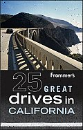 Frommers 25 Great Drives in California 2nd Edition