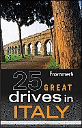 Frommer's 25 Great Drives in Italy (Frommer's 25 Great Drives in Italy)