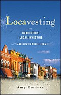 Locavesting: The Revolution in Local Investing and How to Profit from It Cover