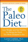 The Paleo Diet: Lose Weight and Get Healthy by Eating the Foods You Were Designed to Eat Cover