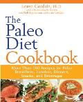 The Paleo Diet Cookbook: More Than 150 Recipes for Paleo Breakfasts, Lunches, Dinners, Snacks, and Beverages Cover
