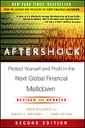 Aftershock Protect Yourself & Profit in the Next Global Financial Meltdown 2nd Edition - Signed Edition
