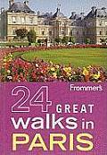 Frommer's 24 Great Walks in Paris (Frommer's 24 Great Walks in Paris)