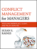Conflict Management For Managers Resolving Workplace Client & Policy Disputes