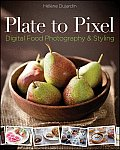 Plate to Pixel Digital Food Photography & Styling