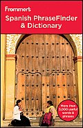 Frommer's Spanish Phrasefinder & Dictionary (Frommer's Phrasefinder & Dictionary)