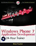 Windows Phone 7 Application Development: 24-Hour Trainer [With DVD ROM]