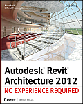 Autodesk Revit Architecture 2012 No Experience Required