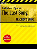 Cliffsnotes on Nicholas Sparks the Last Song Teachers Guide