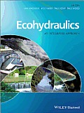 Ecohydraulics: An Integrated Approach
