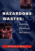 Hazardous Wastes: Sources, Pathways, Receptors