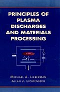 Principles Of Plasma Discharges & Ma 1st Edition