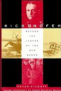 Richthofen Beyond the Legend of the Red Baron