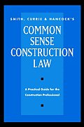 Smith, Currie & Hancock's Common Sense Construction Law