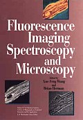 Chemical Analysis: A Series of Monographs on Analytical Chemistry and Its Applications #0137: Fluorescence Imaging Spectroscopy and Microscopy