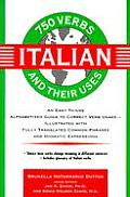 750 Italian Verbs and Their Uses (750 Verbs Series)