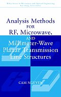 Analysis Methods for RF, Microwave, and Millimeter-Wave Planar Transmission Line Structures (Wiley Series in Microwave & Optical Engineering)