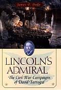 Lincolns Admiral The Civil War Campaigns of David Farragut