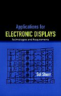Applications for Electronic Displays: Technologies and Requirements