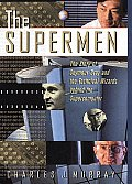 Supermen The Story of Seymour Cray & the Technical Wizards Behind the Supercomputer