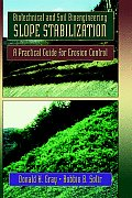 Biotechnical and Soil Bioengineering Slope Stabilization: A Practical Guide for Erosion Control
