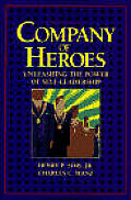 Company of Heroes Unleashing the Power of Self Leadership
