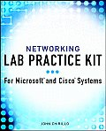 Networking Lab Practice Kit: For Microsoft and Cisco Systems with CDROM
