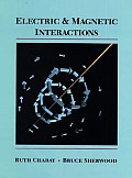 Electric and Magnetic Interactions