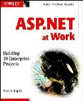 ASP.NET at work; building 10 enterprise projects. (CD-ROM included)