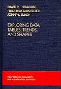Exploring Data Tables, Trends, and Shapes (Wiley Series in Probability & Mathematical Statistics)