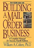 Building a Mail Order Business: A Complete Manual for Success