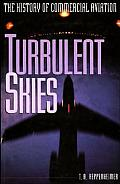 Turbulent Skies The History of Commercial Aviation