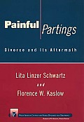 Painful Partings: Divorce and Its Aftermath (Couples & Family Dynamics & Treatment)