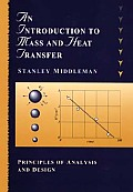 An Introduction to Mass and Heat Transfer: Principles of Analysis and Design