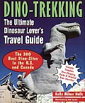 Dino-Trekking: The Ultimate Family Guide to Fun with Dinosaurs