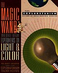 The Magic Wand and Other Bright Experiments on Light and Color (Exploratorium Science Snackbook Series)