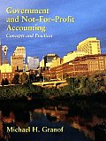 Government & Not-for-Profit Accounting: Concepts & Practices