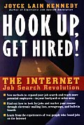 Hook Up, Get Hired!: The Internet Job Search Revolution