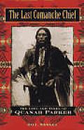 Last Comanche Chief Quanah Parker