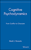 Cognitive Psychodynamics: From Conflict to Character