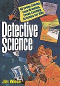 Detective Science 40 Crime Solving Case Breaking Crook Catching Activities for Kids