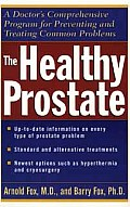 Healthy Prostate A Doctors Comprehensive Program for Preventing & Treating Common Problems